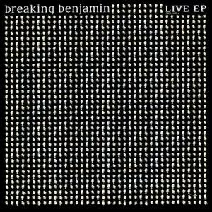 Breaking Benjamin альбом Live EP