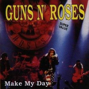 Guns N' Roses альбом Make My Day