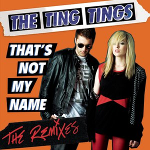 The Ting Tings альбом That's Not My Name (Remix Bundle)