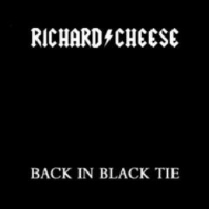 Richard Cheese альбом Back in Black Tie