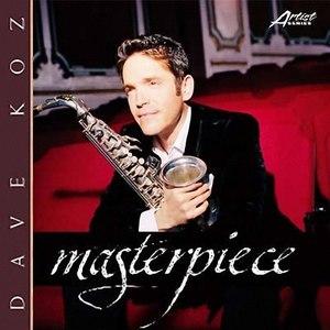 Dave Koz альбом Masterpiece