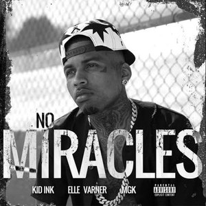 Kid Ink альбом No Miracles