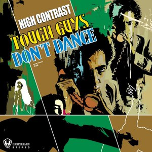 High Contrast альбом Tough Guys Don't Dance