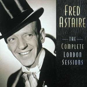 Fred Astaire альбом The Complete London Sessions