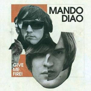 Mando Diao альбом Give Me Fire (New Version)