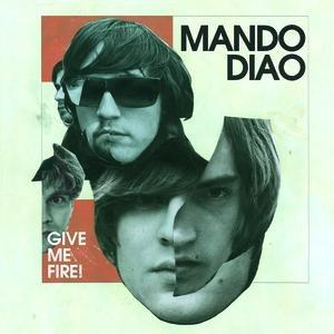 Mando Diao альбом Give Me Fire (Digital Version)