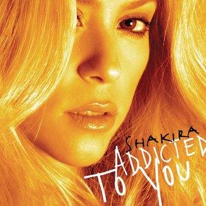 Shakira альбом Addicted To You