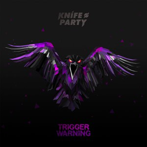 Knife Party альбом Trigger Warning EP