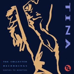 Tina Turner альбом The Collected Recordings: Sixties To Nineties