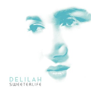 Delilah альбом A Sweeter Life