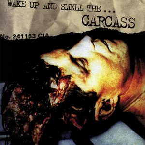 Carcass альбом Wake Up And Smell The Carcass