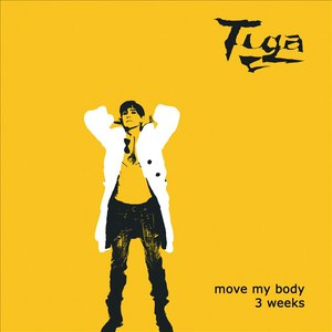 Tiga альбом Move My Body & 3 Weeks Remixes
