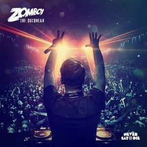 Zomboy альбом The Outbreak