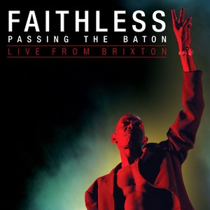 Faithless альбом Passing the Baton - Live from Brixton
