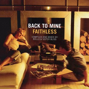 Faithless альбом Back to Mine