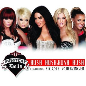 The Pussycat Dolls альбом Hush Hush; Hush Hush