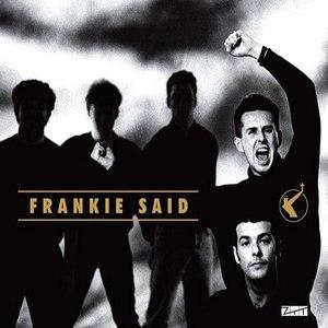 Frankie Goes To Hollywood альбом Frankie Said