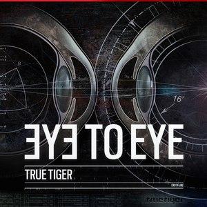True Tiger альбом Eye to Eye EP