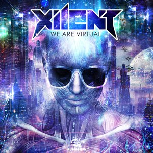 Xilent альбом We Are Virtual