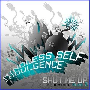 Mindless Self Indulgence альбом Shut Me Up: The Remixes + 3