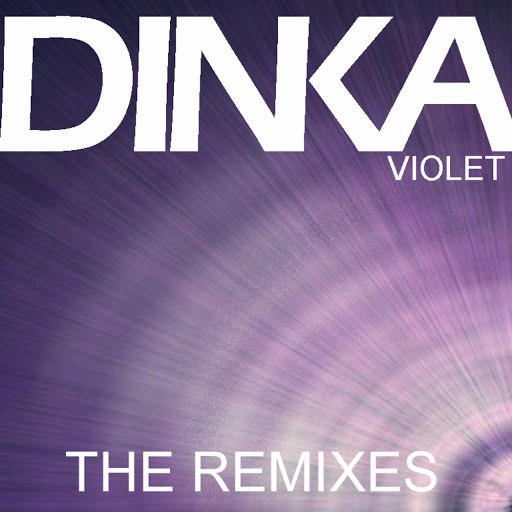 Dinka альбом Violet - The Remixes
