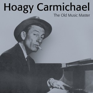 Hoagy Carmichael альбом The Old Music Master