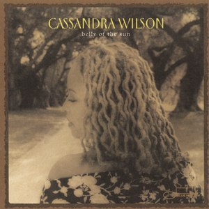 Cassandra Wilson альбом Belly Of The Sun