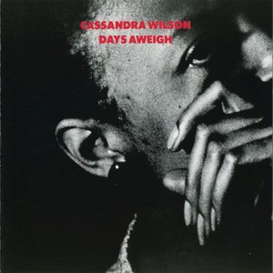 Cassandra Wilson альбом Days Aweigh
