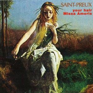 Saint-Preux альбом Your Hair & Missa Amoris