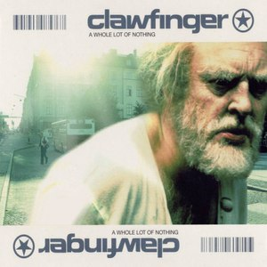 Clawfinger альбом A Whole Lot Of Nothing