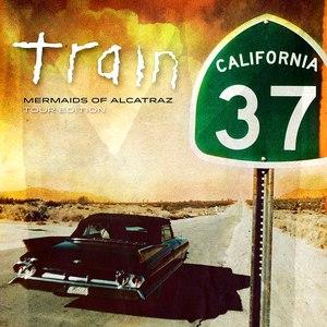 Train альбом California 37: Mermaids Of Alcatraz Tour Edition