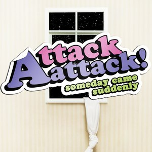 Attack Attack! альбом Someday Came Suddenly