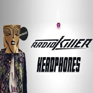 Radio Killer альбом Headphones