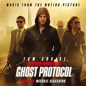 Michael Giacchino альбом Mission: Impossible - Ghost Protocol (Music from the Motion Picture)