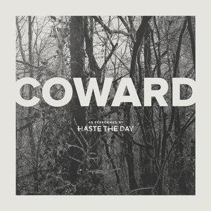 Haste The Day альбом Coward