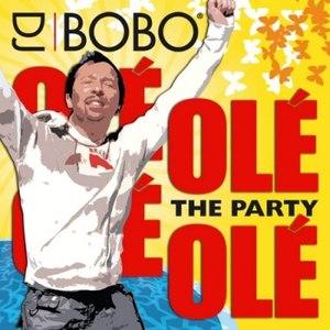 DJ Bobo альбом Olé Olé - The Party