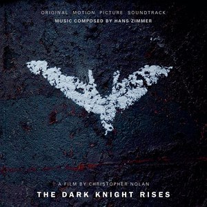 Hans Zimmer альбом The Dark Knight Rises: Original Motion Picture Soundtrack