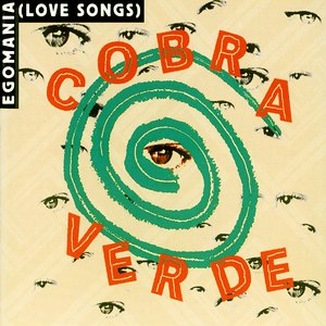 Cobra Verde альбом Egomania (Love Songs)