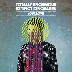 Totally Enormous Extinct Dinosaurs альбом Your Love (Remixes)
