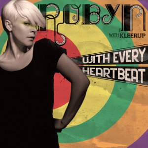 Robyn альбом With Every Heartbeat