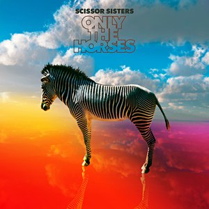 Scissor Sisters альбом Only The Horses