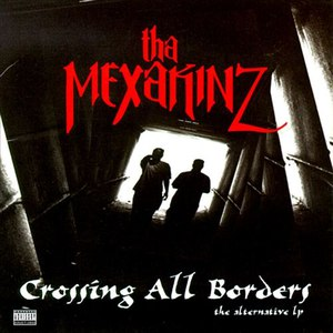 Tha Mexakinz альбом Crossing All Borders
