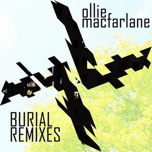 ollie macfarlane альбом Burial Remixes