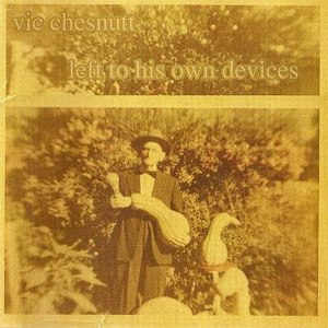 Vic Chesnutt альбом Left to His Own Devices