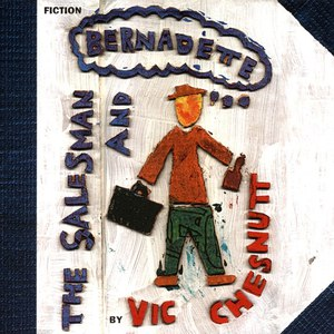 Vic Chesnutt альбом The Salesman and Bernadette