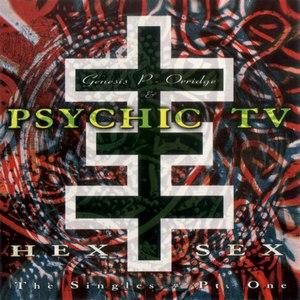 Psychic TV альбом Hex Sex - The Singles Pt. 1