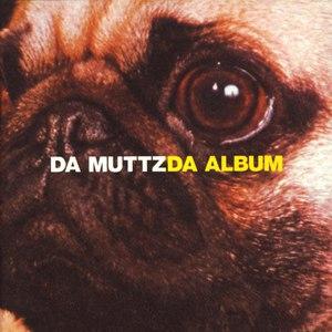 Da Muttz альбом Da Album