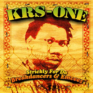 KRS-ONE альбом Strickly for Da Breakdancers & Emceez