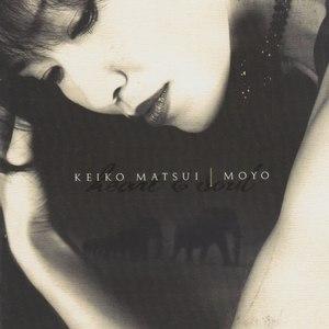 keiko matsui альбом Moyo (Heart & Soul)