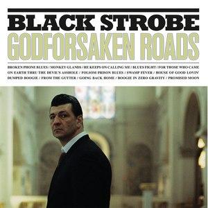 Black Strobe альбом Godforsaken Roads